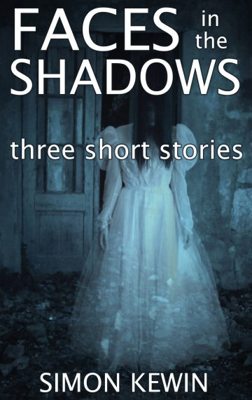 Faces in the Shadows – Three Short Stories