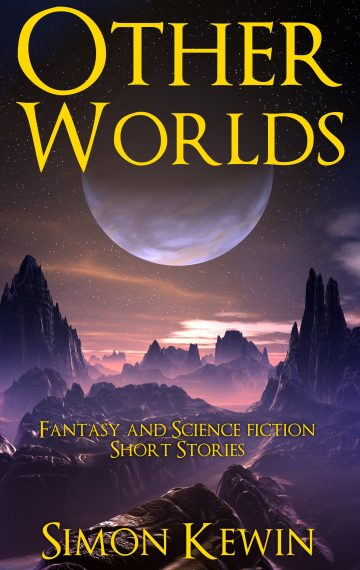 Other Worlds – Fantasy and Science Fiction Short Stories